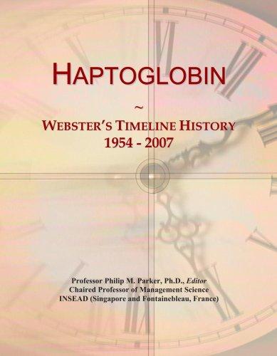 Haptoglobin: Webster's Timeline History, 1954 - 2007