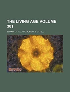 The Living Age Volume 301