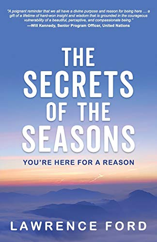 The Secrets of the Seasons: You're Here for a Reason
