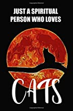 Just a spiritual person who loves cat: Cat Lined Notebook Cavas Journaling Ruled Workbook Diary For Animals Cats lovers Children Gifts (107 pages, 6x9
