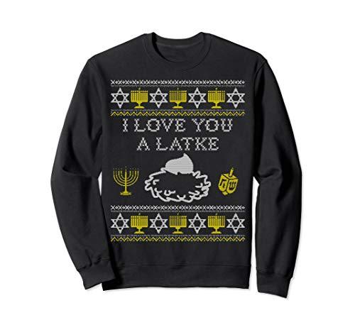 I Love You a Latke Sweatshirt, Funny Chanukah Gifts Hanukkah Sweatshirt