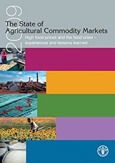 The State of Agricultural Commodities Markets 2009: High food prices and the food crisis - experiences and lessons learned