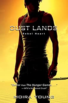 Rebel Heart (Dust Lands Book 2) by [Moira Young]