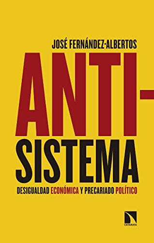 Antisistema: Desigualdad económica y precariado político...