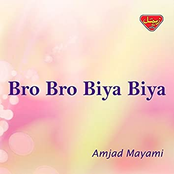 Bro Bro Biya Biya