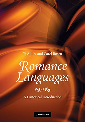 Compare Textbook Prices for Romance Languages: A Historical Introduction Multilingual Edition ISBN 9780521717847 by Alkire, Ti,Rosen, Carol