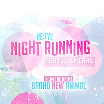 "Night Running (From ""BNA: Brand New Animal"")"