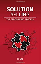 Solution Selling: The Strongman(c) Process 2016