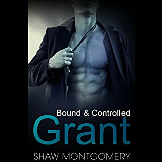 Grant     Bound & Controlled, Book 3              By:                                                                                                                                 Shaw Montgomery                               Narrated by:                                                                                                                                 Kenneth Obi                      Length: 4 hrs and 40 mins     29 ratings     Overall 4.8