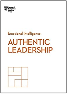 Authentic Leadership (HBR Emotional Intelligence Series) by Harvard Business Review Press