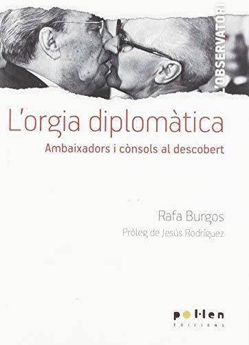 L'Orgia Diplomàtica Ambaixadors I Cònsols Al Descobert (L'