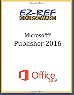 Microsoft Publisher 2016: Overview: Student Manual (Black & White)