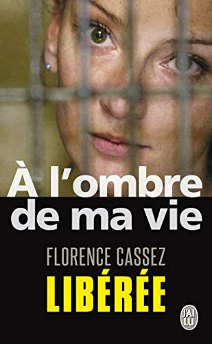 A l'ombre de ma vie : Prisonnière de l'Etat mexicain