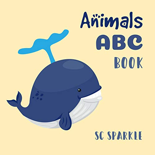 ABC Animals Book: For Kids Toddlers And Preschool. An Animals ABC Book For Age 2-5 To Learn The English Animals Names From A to Z (Whale Cover Design) (English Edition)
