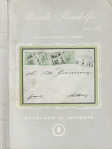 Catalogo di offerte n 8. Francobolli rari antichi e moderni.