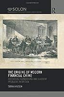The Origins of Modern Financial Crime