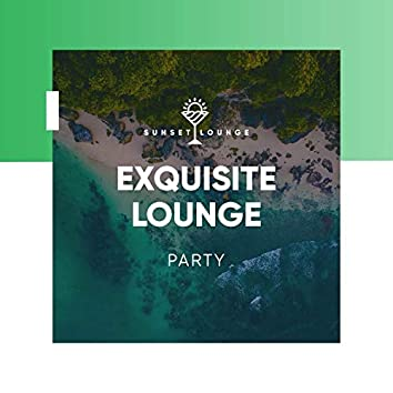 Exquisite Lounge Party