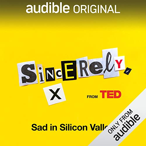 Ep. 9: Sad in Silicon Valley (Sincerely, X) audiobook cover art