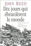 Dix jours qui ébranlèrent le monde de John Reed,Ewa Bérard (Préface) ( 31 octobre 1996 ) - 31/10/1996