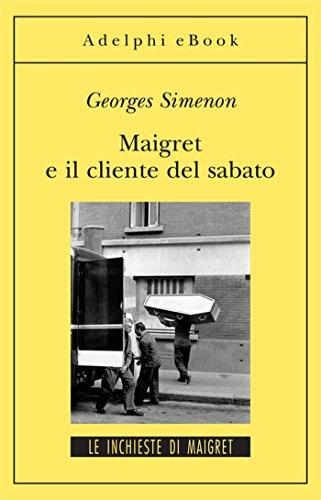 Maigret e il cliente del sabato: Le inchieste di Maigret (57 di 75) (Le inchieste di Maigret: romanzi)
