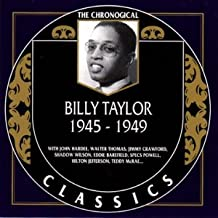 The Chronological Classics: Billy Taylor 1945-1949