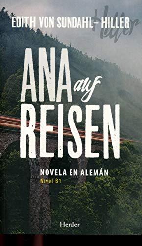 Ana Auf Reisen: Novela en Alemán (nivel B1)