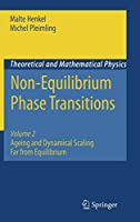 Non-Equilibrium Phase Transitions: Volume 2: Ageing and Dynamical Scaling Far from Equilibrium (Theoretical and Mathematical Physics)