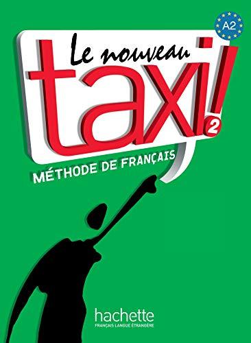 Le nouveau taxi! Livre de l'élève. Per le Scuole superiori. Con DVD-ROM: Le Nouveau Taxi ! A2 - Livre de l'élève: Le Nouveau Taxi ! 2 - Livre de l'élève