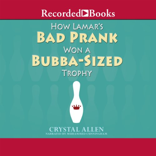 How Lamar's Bad Prank Won a Bubba-Sized Trophy Audiobook By Crystal Allen cover art