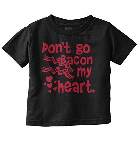 Brisco Brands Don't Go Bacon My Heart Funny Breakfast Toddler T Shirt Black