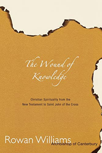 Wound of Knowledge: Christian Spirituality from the New Testament to St. John of the Cross