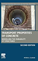 Transport Properties of Concrete: Modelling the Durability of Structures (Woodhead Publishing Series in Civil and Structural Engineering)