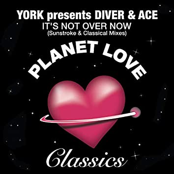 It's Not Over Now (Sunstroke & Classical Mixes)