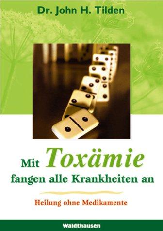 Mit Toxämie fangen alle Krankheiten an