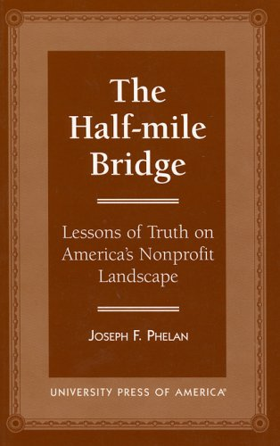 The Half Mile Bridge Lessons Of Truth On Americas Nonprofit Landscape