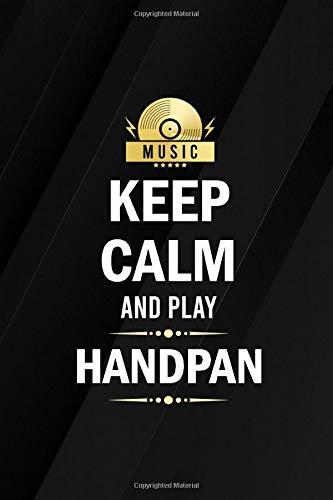 Keep Calm and Play Handpan Musicians Blank L...