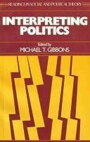 Interpreting Politics 0814730191 Book Cover