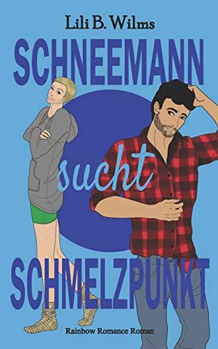 Schneemann sucht Schmelzpunkt: Rainbow Romance Reihe