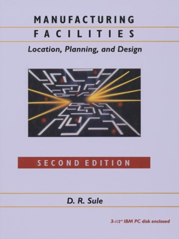 Manufacturing Facilities: Location, Planning, and Design/Book and Disk (General Engineering)