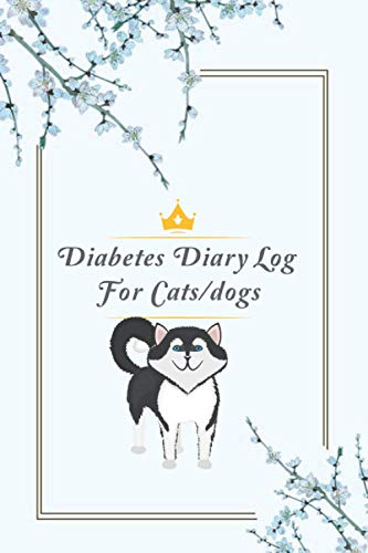 Diabetes diary log for dog, cat: Cool food journal for...