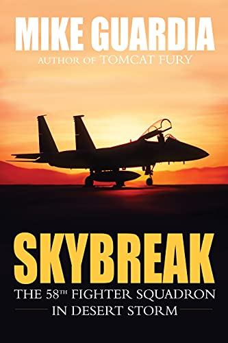 An intimate, no-holds-barred account of modern aerial combat…as told by the men who lived it. <em>Skybreak: The 58th Fighter Squadron in Desert Storm</em> by Mike Guardia