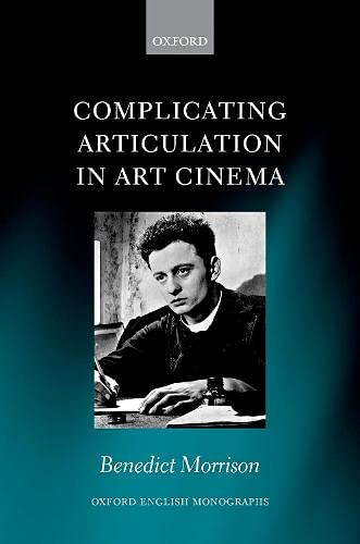 Complicating Articulation in Art Cinema (Oxford English Monographs)