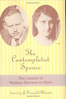 The Contemplated Spouse: The Letters Of Wallace Stevens To Elsie (Non Series)