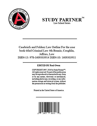 Casebriefs and Foldeez For the case book titled Criminal Law 4th Edition by Richard Bonnie, Anne Coughlin, John Jeffries Jrv, Peter Low ISBN-13: 9781609303914 ISBN-10: 1609303911 -  ABN Study Partner