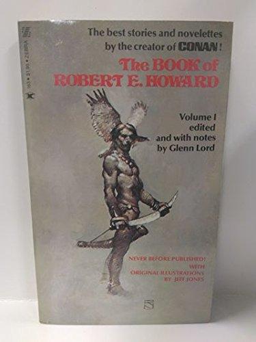 The Book of Robert E. Howard, Vol. 1 0890831637 Book Cover