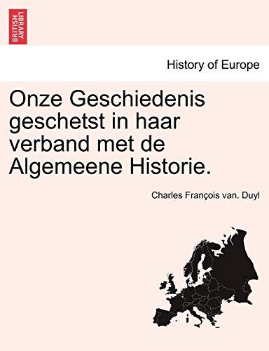 Onze Geschiedenis Geschetst in Haar Verband Met de Algemeene Historie.