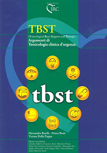 TBST (Toxicological Basic Support and Therapy). Argomenti di tossicologia clinica d'urgenza