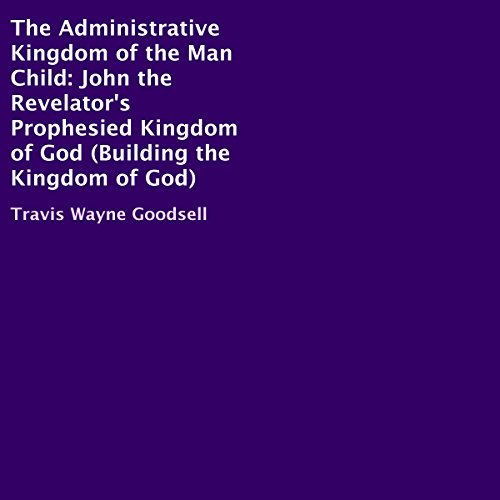 The Administrative Kingdom of the Man Child audiobook cover art