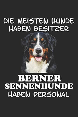 Die Meisten Hunde Haben Besitzer Berner Sennenhunde Haben Personal Notizbuch A5 Kariert Lustig Geschenk Mit Berner Sennenhund Spruch Hundebesitzer