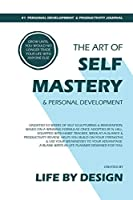 The Art of Self Mastery And Personal Development Journal, Undated 53 Weeks Self-Help Write-in Notebook, A5 (White)